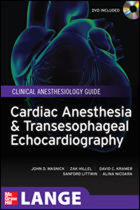 Cardiac Anesthesia & Transesophageal Echocardiography- Clinical Anesthesiology Guide(With DVD-ROM)