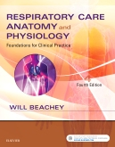 Respiratory Care Anatomy & Physiology, 4th ed.- Foundations for Clinical Practice