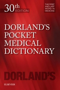 Dorland's Pocket Medical Dictionary, 30th ed.