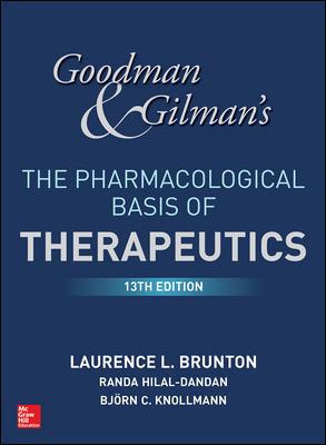 Goodman & Gilman's the Pharmacological Basis ofTherapeutics, 13th ed.