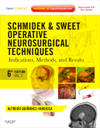 Schmidek & Sweet Operative Neurosurgical Techniques,6th ed., in 2 vols.