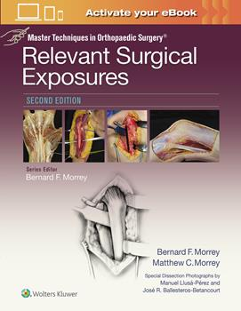 Relevant Surgical Exposures, 2nd ed.(Master Techniques in Orthopaedic Surgery)