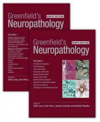 Greenfield's Neuropathology, 9th ed., in 2 vols.