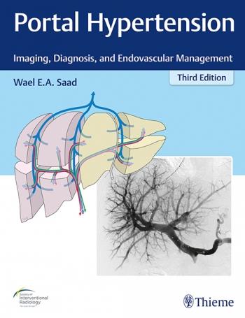 Portal Hypertension, 3rd ed.- Imaging, Diagnosis, & Endovascular Management