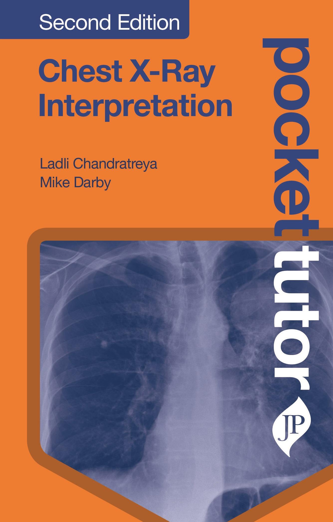 Pocket Tutor: Chest X-Ray Interpretation, 2nd ed.