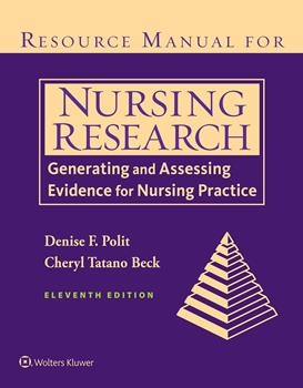 Resource Manual for Nursing Research, 11th ed.- Generating & Assessing Evidence for Nursing Practice